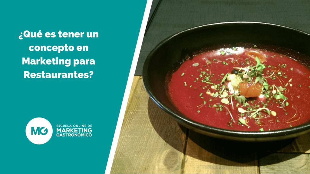 Qu Es Tener Un Concepto En Marketing Para Restaurantes