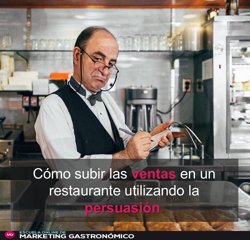 Cómo subir las ventas en un restaurante utilizando la persuasión