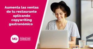 Aumenta las ventas de tu restaurante aplicando copywriting gastronómico