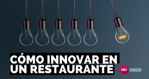 7 técnicas de innovación en restaurantes para atraer más clientes